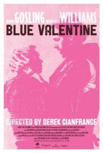 Michelle Williams and Ryan Gosling star in Blue Valentine.