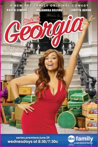 State of Georgia is an all-new original, half-hour multi-cam comedy series starring Raven-Symoné as Georgia, an aspiring actress with a larger-than-life personality, and her science geek best friend, Jo (Majandra Delfino), who are trying to make professional and personal headway in New York City.