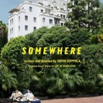 Somewhere is a slow-paced but rewarding new film from Sofia Coppola.