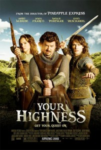 Your Highness is a 2011 fantasy comedy film directed by David Gordon Green.